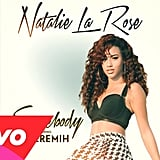 """Somebody"" by Natalie La Rose featuring Jeremih"