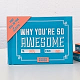 Knock Knock Why You're So Awesome Journal ($10)