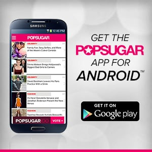 POPSUGAR App For Android