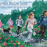 We Are Girls Who Love to Run