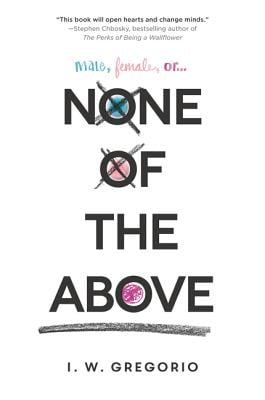 None of the Above by I. W. Gregorio