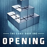 Opening Moves (The Gam3, Book 1)