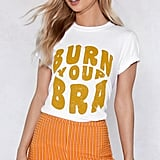 The Nasty Gal Burn Your Bra Tee (£13, originally £15) will aid you in sticking your middle finger up at societal expectations for women. Burn that bra and do your thing, honey.