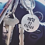 """You're My Person"" Keychain ($8)"