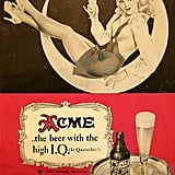 Hey ladies, choose your beer like you choose your men — the higher the IQ, the better.