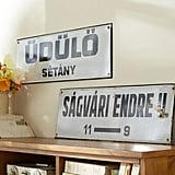 To get a similar look, display these European street signs ($59) that come all the way from Budapest. That's near France, right? Eddie Redmayne not included.