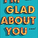 I'm Glad About You by Theresa Rebeck, February 23