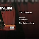"""'Till I Collapse"" by Eminem feat. Nate Dogg"