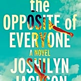 The Opposite of Everyone by Joshilyn Jackson, Out Feb. 16