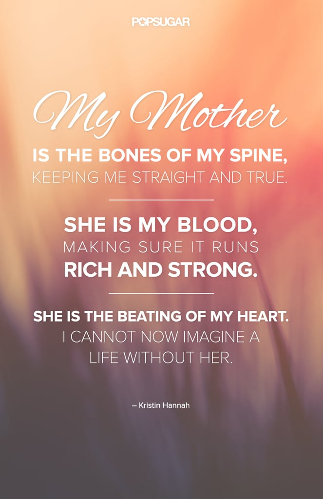 Quotes For Moms Quotes About Moms  Popsugar Love & Photo 4