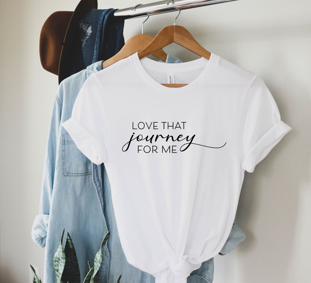 Love That Journey For Me Shirt