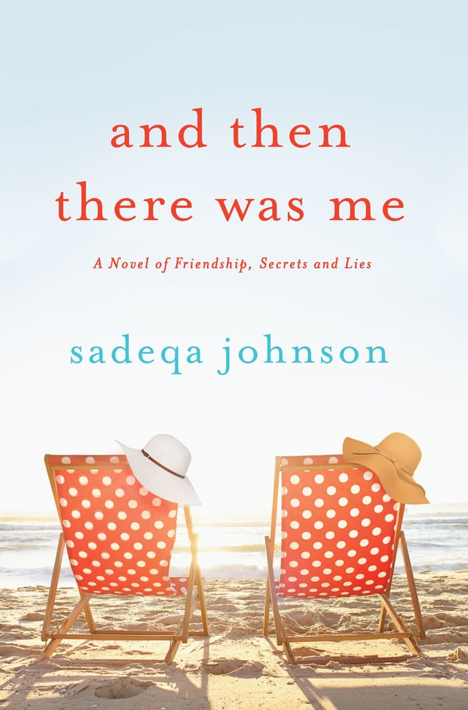 And Then There Was Me by Sadeqa Johnson — Available April 11