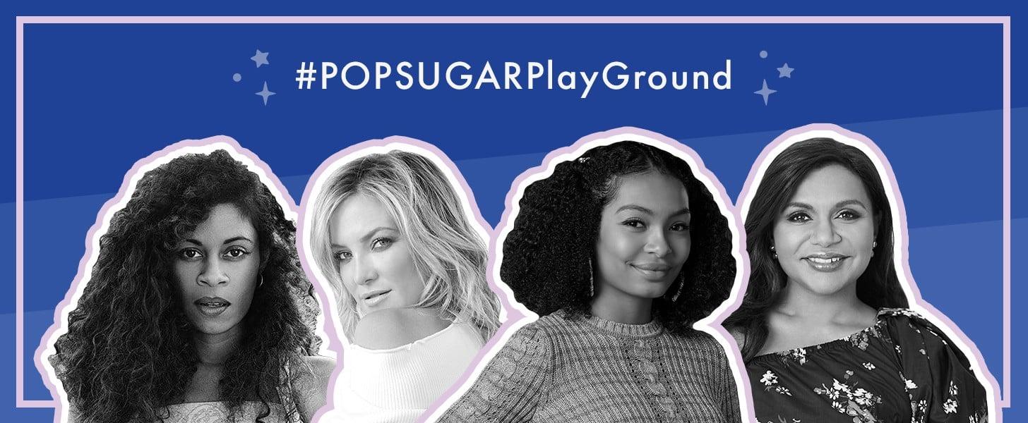 POPSUGAR Play/Ground Celebrity Lineup
