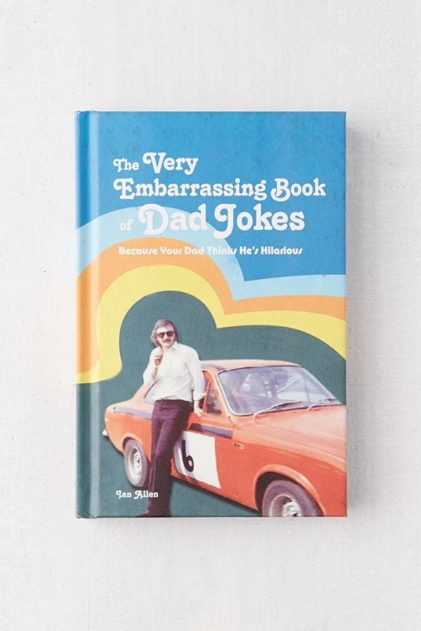 The Very Embarrassing Book of Dad Jokes by Ian Allen