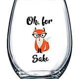 Gelid Oh, for Fox Sake Stemless Funny Wine Glass