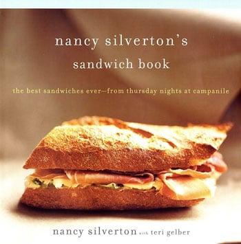 Nancy Silverton's Fancy-Pants Sandwich Cookbook
