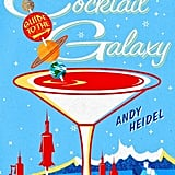 The Cocktail Guide to the Galaxy by Andy Heidel