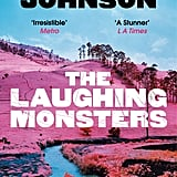Aug. 2014 — The Laughing Monsters by Denis Johnson
