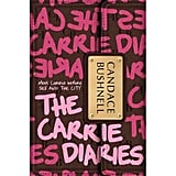 The Carrie Diaries by Candace Bushnell ($30.95)