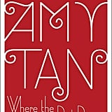 Where the Past Begins by Amy Tan, Out Oct. 17