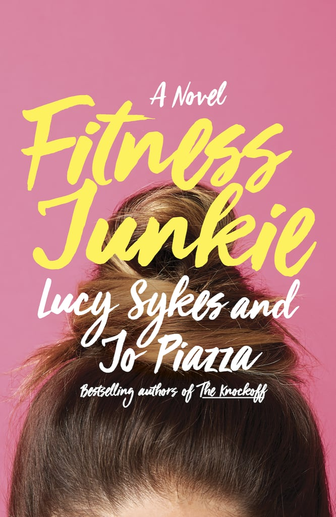 Aries — Fitness Junkies by Lucy Sykes and Jo Piazza