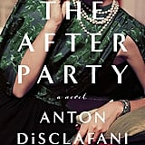 The After Party by Anton DiSclafani, May 17