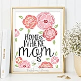 Home is Where Mom Is Print