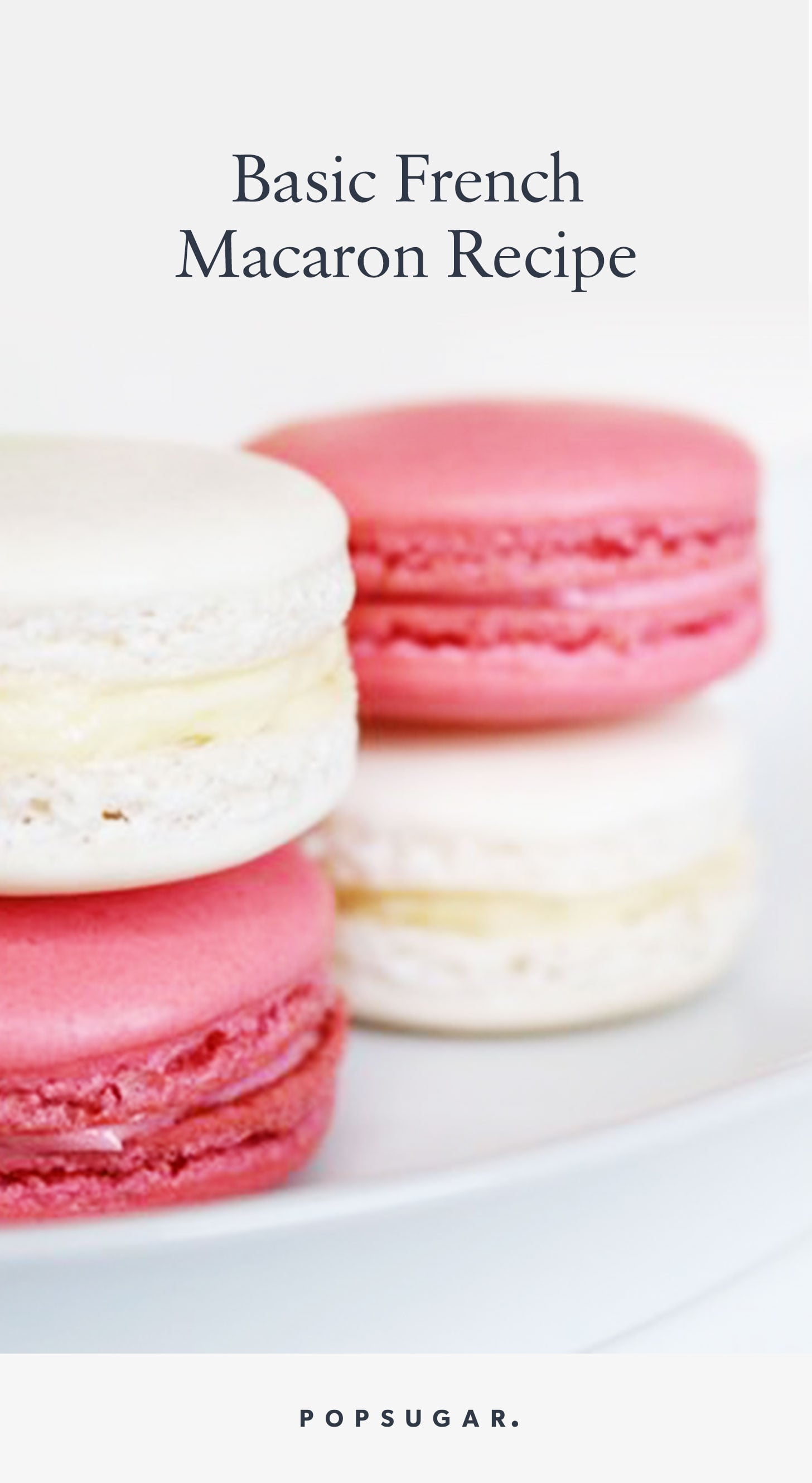 Easy French Macaron Recipe Popsugar Food