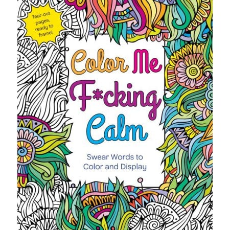 Color Me F Cking Calm 9 Curse Word Coloring Books