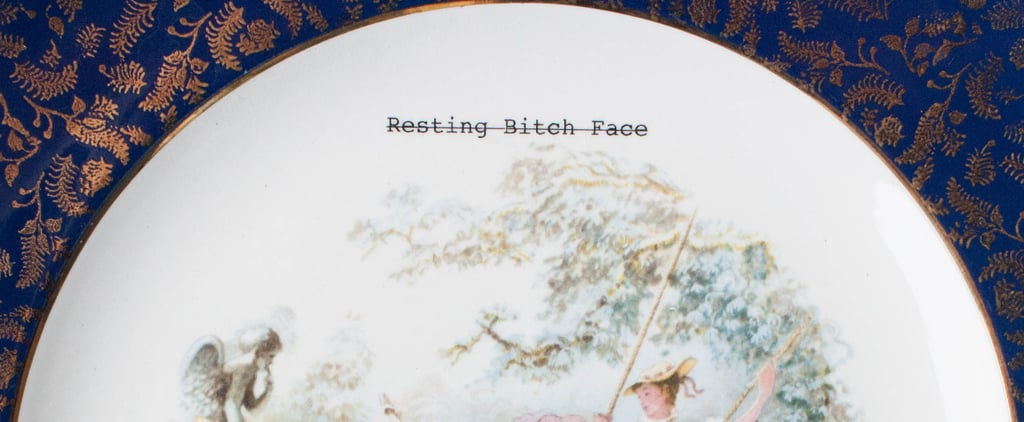 Resting Bitch Face China Plates