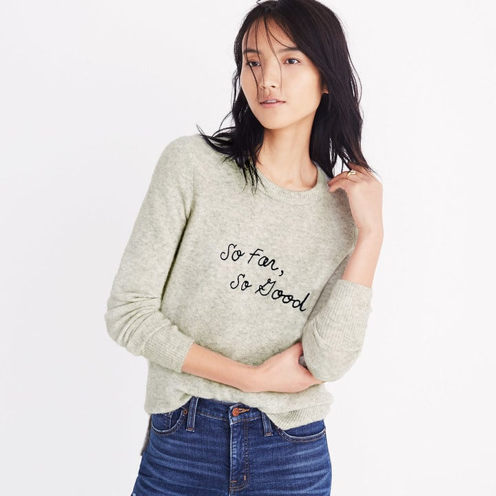734ea552 Madewell Embroidered So Far So Good Pullover Sweater | Best Gifts ...