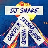 """""""Taki Taki"""" by DJ Snake feat. Selena Gomez, Ozuna & Cardi B"""