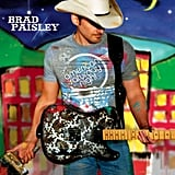 """American Saturday Night"" by Brad Paisley"