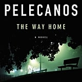 Aug. 2009 — The Way Home by George Pelecanos