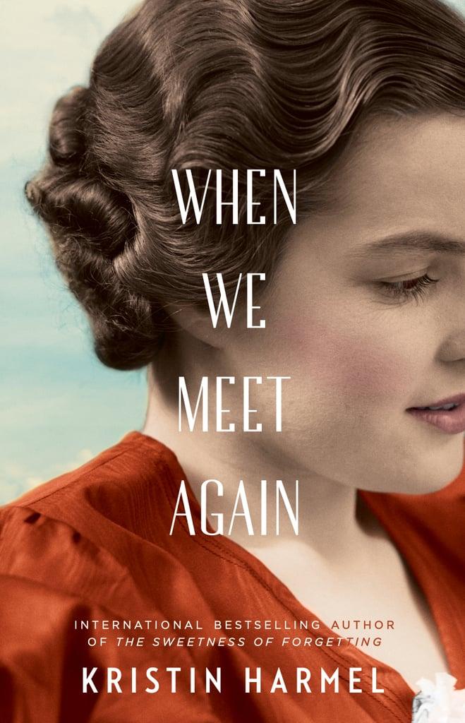 When We Meet Again by Kristin Harmel