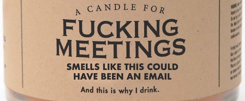 This F*cking Meetings Candle Is For Anyone Who Prefers Email