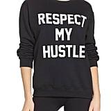 Respect My Hustle Sweatshirt