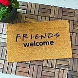 """""""Friends Welcome"""" Doormat"""