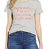 1901 Pretending I'm on Holiday Graphic Tee