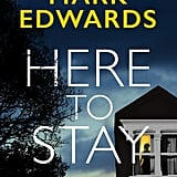 Here to Stay by Mark Edwards