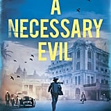 If You Love Suspenseful Thrillers: A Necessary Evil by Abir Mukherjee (Out July 25)