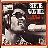 """You Are the Sunshine of My Life"" by Stevie Wonder"