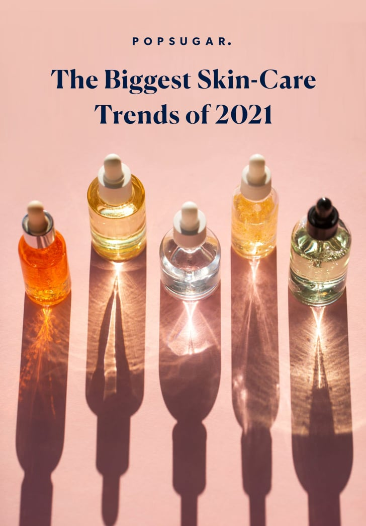 The Biggest Skin-Care Trends of 2021, According to Experts
