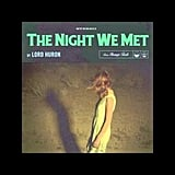 """The Night We Met"" by Lord Huron"
