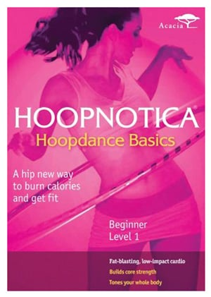 DVD Review: Hoopnotica — Hoopdance Basics