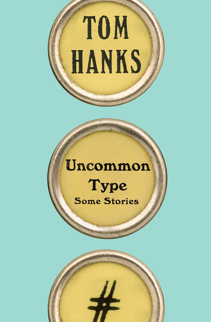 Uncommon Type by Tom Hanks, Out Oct. 17