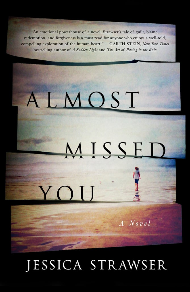 Almost Missed You by Jessica Strawser — Available March 28