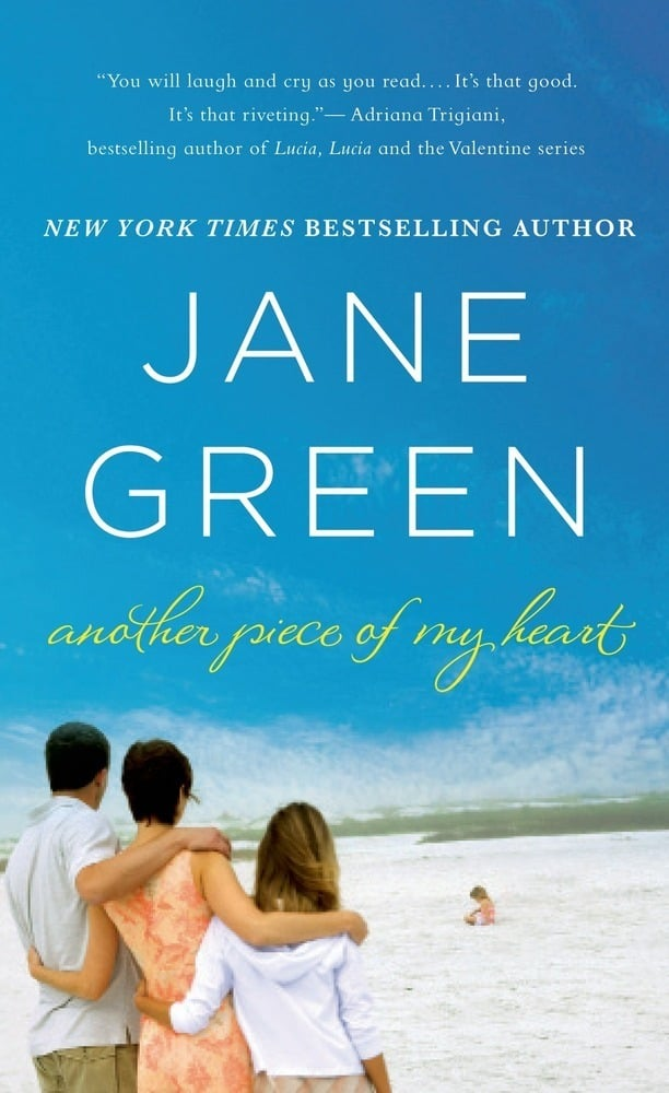Another Piece Of My Heart The 10 Best Jane Green Books To