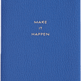 "This Smythson ""Make It Happen"" Notebook ($80) is inspirational, classic, and chic."