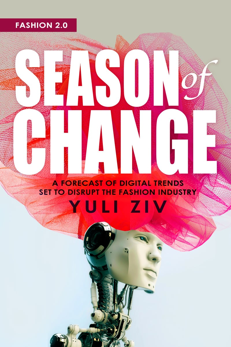 """In Season of Change, founder and Style Coalition CEO Yuli Ziv asks, """"Why does an everyday object used by the entire human race see so little innovation?"""" For that answer, you'll have to pick up this in-depth analysis of tech's trends and fashion's future!"""